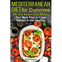 Mediterranean Diet for Dummies: 56-Easy Recipes for a 14-Day Diet Meal Plan to Lose...