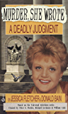 Murder, She Wrote: A Deadly Judgment (Murder She Wrote Book 6)