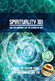 Spirituality 101 For The Dropouts of the School of Life: Review for the Final Exam