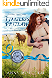 Timeless Outlaw (Timeless Hearts Book 3)