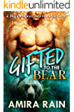 Gifted To The Bear (The Gifted Series Book 1)