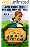 MAIL ORDER BRIDE: Eva: A Bride for Cowboy Finn (Mail Order Brides for the Reed Brothers Book 4)