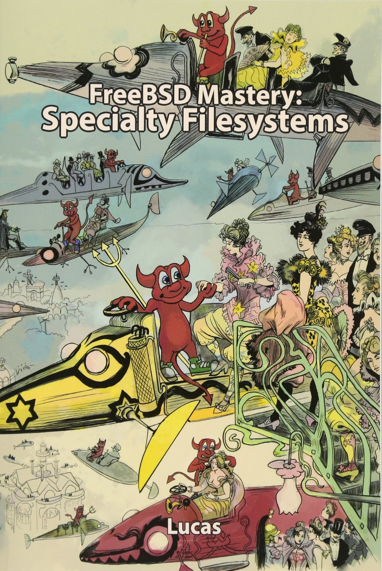 FreeBSD Mastery: Specialty Filesystems (IT Mastery) (Volume 8) PDF