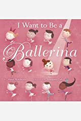 I Want to be a Ballerina Kindle Edition