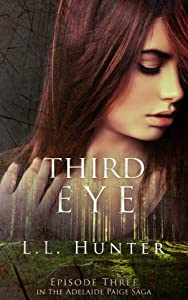Third Eye: Episode Three (The Adelaide Paige Saga Book 3)
