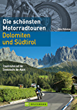 Motorrad-Touren Dolomiten und Südtirol - Die schönsten acht Routen durch die Alpen mit Kreuzbergpass, Jaufenpass, Passo di Lavazze, Vinschgau und mehr auf gut 140 Seiten.