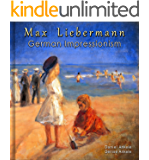 Max Liebermann: German Impressionism - 185+ Impressionist Paintings (English Edition)