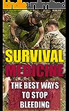 Survival Medicine: The Best Ways To Stop Bleeding (English Edition)