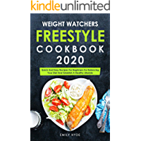 Weight Watchers Freestyle Cookbook 2020: Quick And Easy Recipes For Beginners For Balancing Your Diet And Establish A Healthy Lifestyle