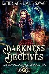 Darkness Deceives: A Reverse Harem Academy Romance (Afterworld Academy Book 2) Kindle Edition