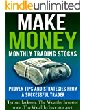 Make Money Monthly Trading Stocks: Proven Tips & Strategies From a Successful Trader