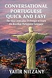 Conversational Portuguese Quick and Easy: The Most InnovativeTechnique to Master the Brazilian-Portuguese Language