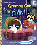 LGB Yawn! A Grumpy Cat Bedtime Story (Grumpy Cat): A Little Golden Book