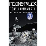 Moonstruck: Mark Noble Space Adventure Book 2