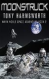 Moonstruck: Mark Noble Space Adventure Book 2 (Mark Noble Adventure)