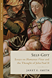 Self-Gift: Humanae Vitae and the Thought of John Paul II (Renewal Within Tradition)