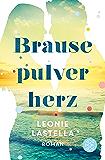Brausepulverherz: Roman (German Edition)