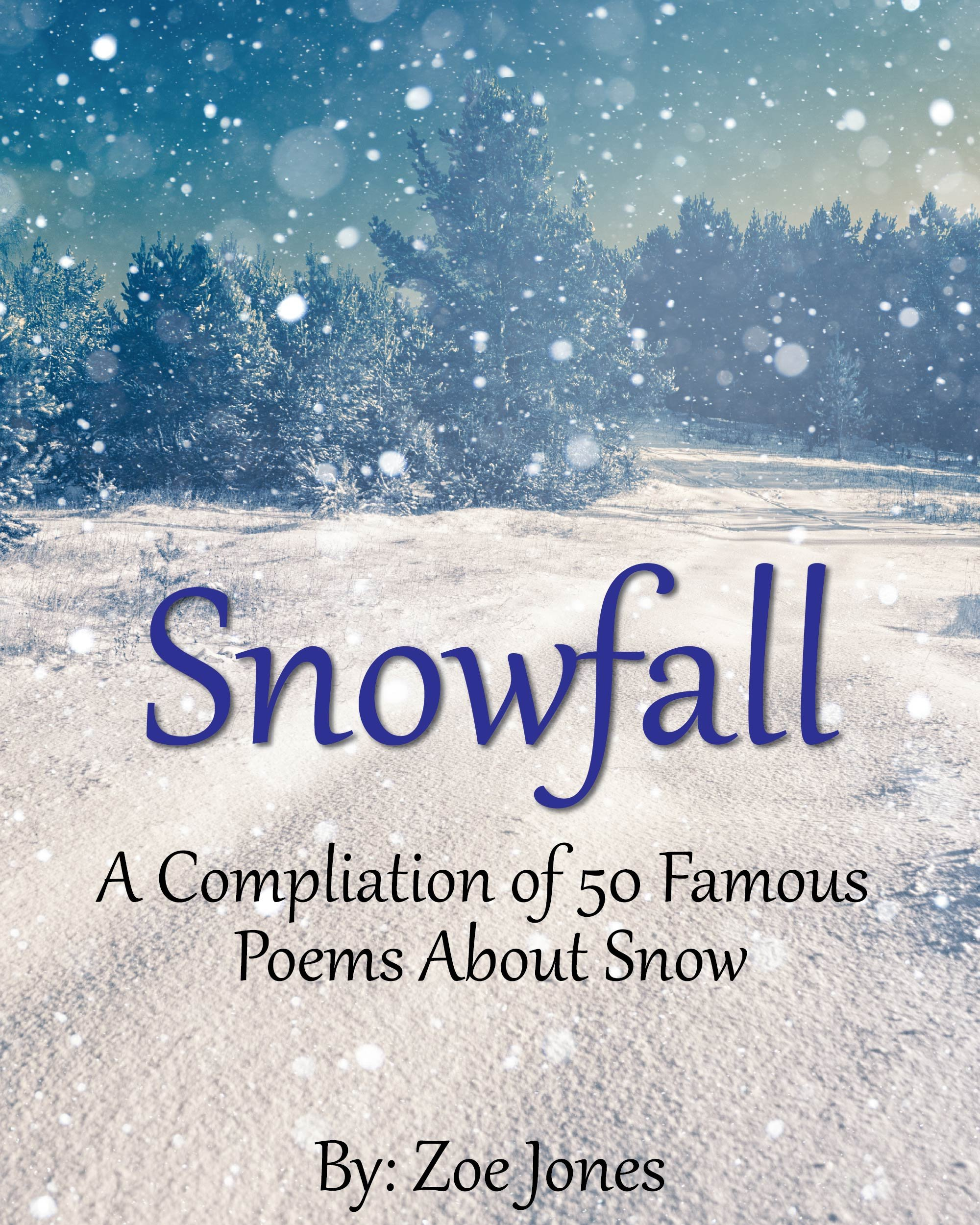 Snowfall  A Compilation Of 50 Famous Poems About Snow  English Edition