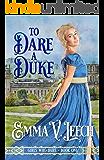 To Dare a Duke (Girls Who Dare Book 1)