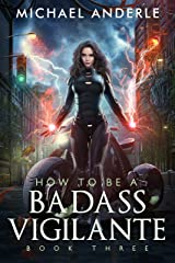 How To Be A Badass Vigilante: Book Three Kindle Edition