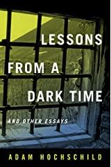 Lessons from a Dark Time and Other Essays Kindle Edition