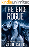 The End Rogue: A Post-Apocalyptic EMP Survival Thriller (The End Series Book Four)