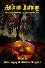 Autumn Burning: Dreadtime Stories for the Wicked Soul Kindle Edition