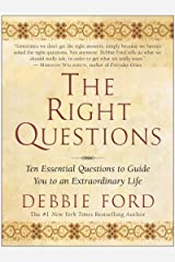 The Right Questions: Ten Essential Questions To Guide You To An Extraordinary Life Kindle Edition