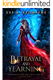 Betrayal and Yearning: A Fantasy Romance (Changeling Desires Series Book 1)