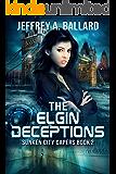 The Elgin Deceptions (Sunken City Capers Book 2)