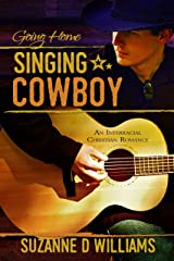 Singing Cowboy: Going Home Kindle Edition
