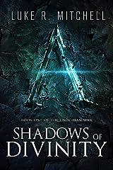 Shadows of Divinity (The Enochian War Book 1) Kindle Edition