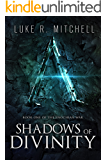 Shadows of Divinity (The Enochian War Book 1)