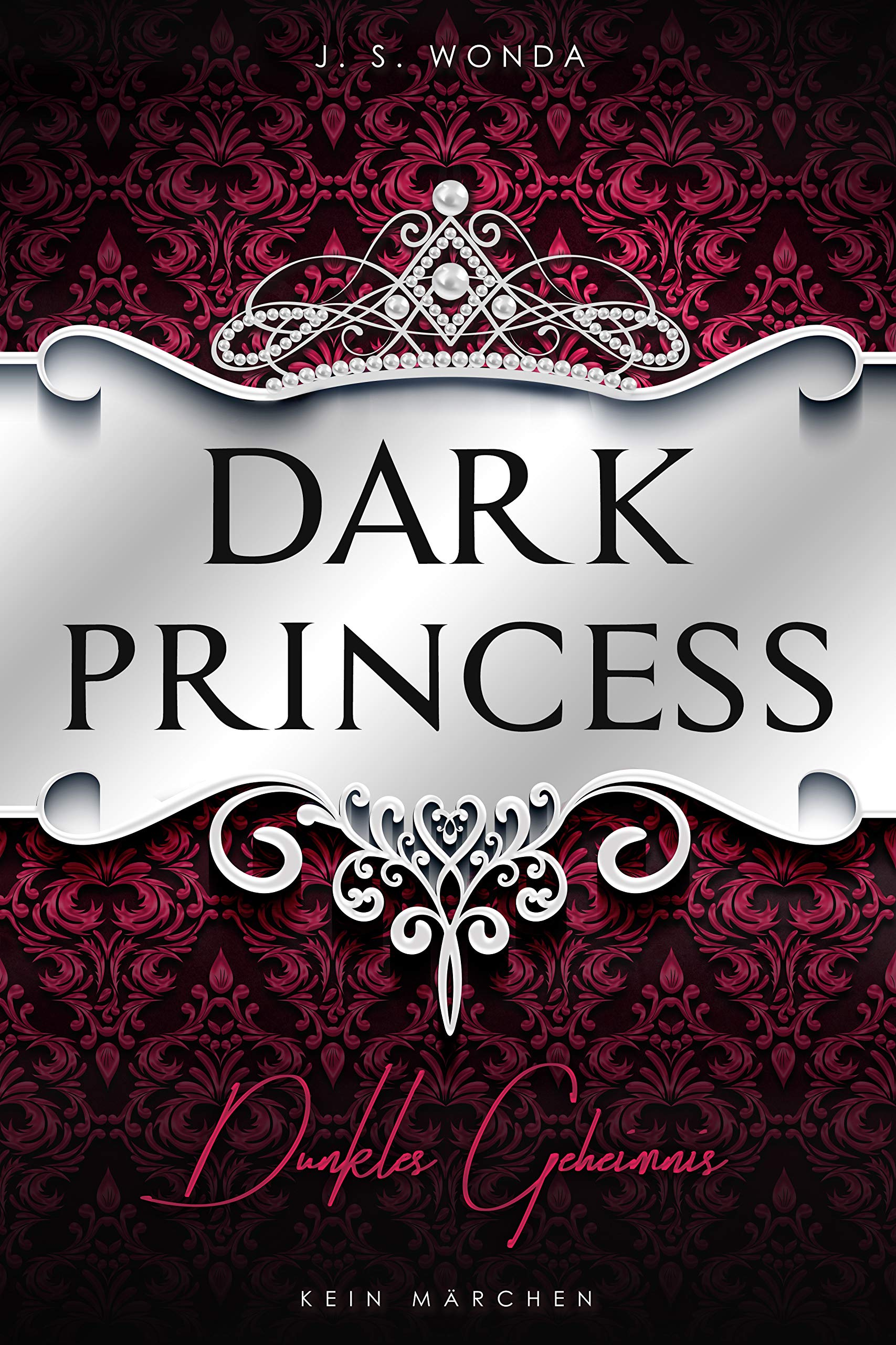 Dark Princess: Dunkles Geheimnis (Dark Prince - Band 5) Taschenbuch – 31. August 2018 J. S. Wonda Nova MD (Nova MD) 3961115478 FICTION / Erotica / General