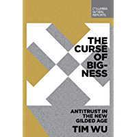 The Curse of Bigness: Antitrust in the New Gilded Age