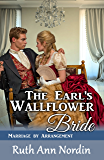 The Earl's Wallflower Bride (Marriage by Arrangement Book 3)