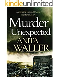 Murder Unexpected: a gripping murder mystery (Kat and Mouse Book 2)