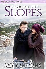 Love on the Slopes (Hartley Series Novel Book 1)