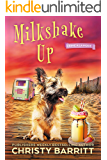 Milkshake Up (Crime à la Mode Mysteries Book 2)