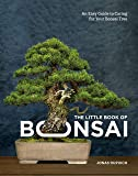 The Little Book of Bonsai: An Easy Guide to Caring for Your Bonsai Tree