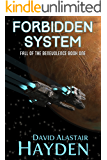 Forbidden System: The Benevolency Universe (Fall of the Benevolence Book 1)