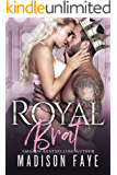 Royal Brat (Royally Screwed Book 2)