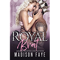 Royal Brat (Royally Screwed Book 2) (English Edition)