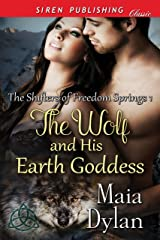The Wolf and His Earth Goddess [The Shifters of Freedom Springs 1] (Siren Publishing Classic) Kindle Edition