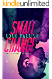 Small Change (Small Change #1) (Middle of Somewhere #4)