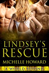 Lindsey's Rescue: A World Beyond Book 3 Kindle Edition