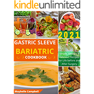 Gastric Sleeve Bariatric Cookbook: Simple, Healthy & Delicious Recipes for Life Before and After Surgery