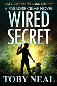 Wired Secret (Paradise Crime Book 7)