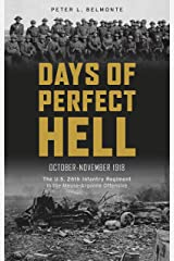 Days of Perfect Hell: The U.S. 26th Infantry Regiment in the Meuse-Argonne Offensive, October-November 1918 Hardcover