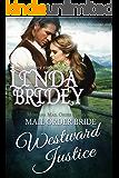 Mail Order Bride - Westward Justice: Historical Cowboy Romance (Montana Mail Order Brides Book 6) (English Edition)